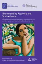 Understanding Psychosis and Schizophrenia - A report by the Division of Clinical Psychology